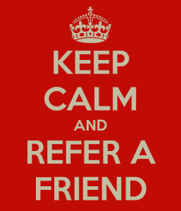 keep-calm-and-refer-a-friend